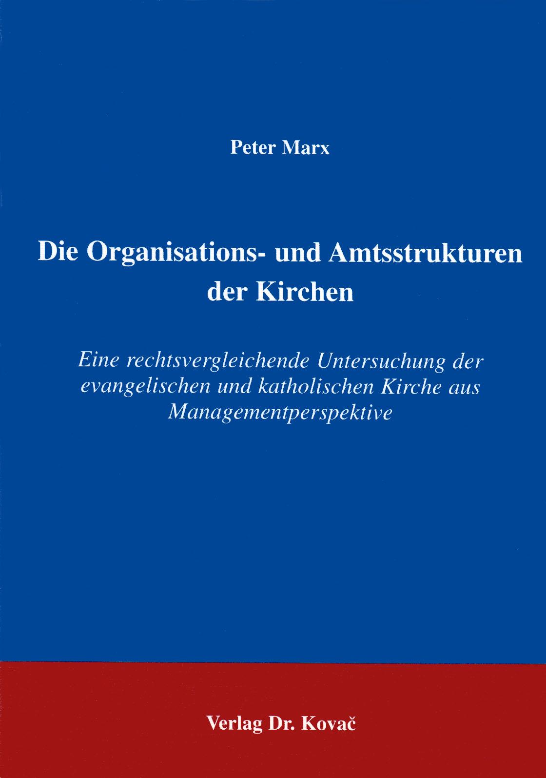 Cover: Die Organisations- und Amtsstrukturen der Kirchen
