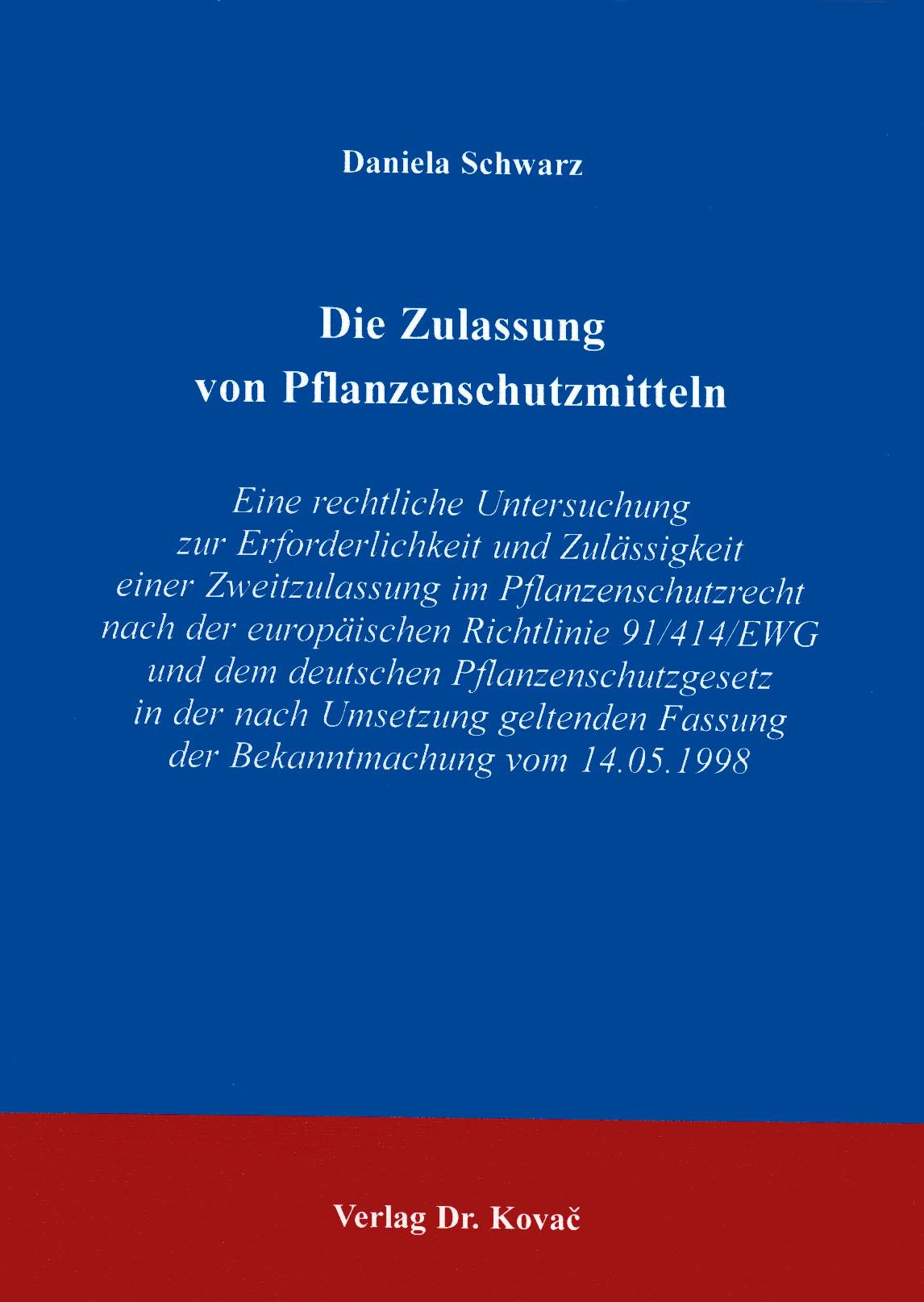 Cover: Die Zulassung von Pflanzenschutzmitteln