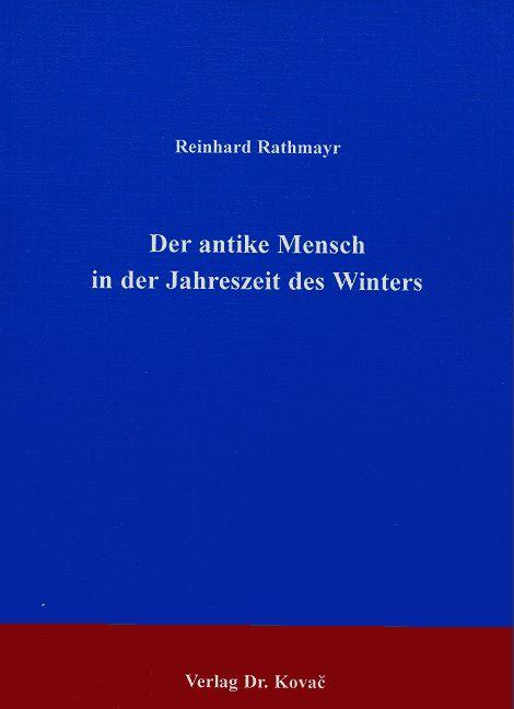 Cover: Der antike Mensch in der Jahreszeit des Winters