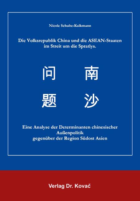 Cover: Die Volksrepublik China und die ASEAN-Staaten im Streit um die Spratlys