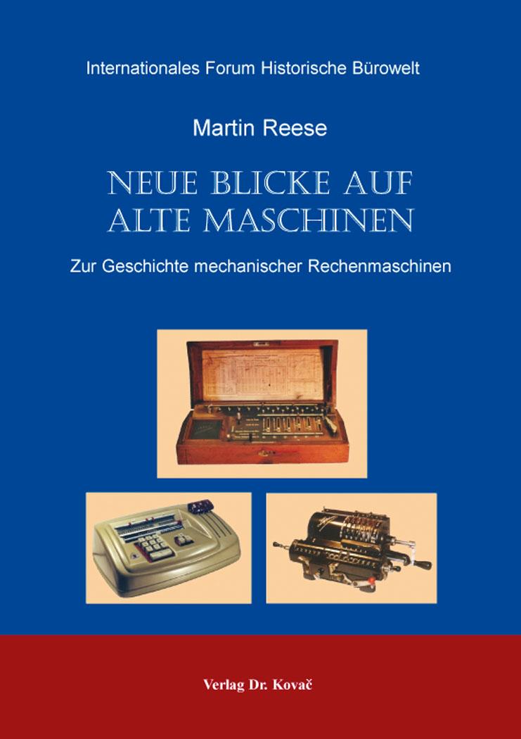 Cover: Neue Blicke auf alte Maschinen