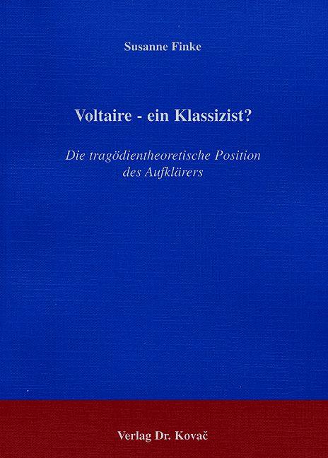 Cover: Voltaire – einKlassizist?