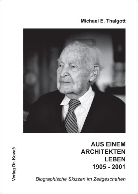 Cover: Aus einem Architektenleben 1905 - 2001