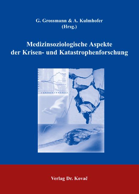 Cover: Medizinsoziologische Aspekte der Krisen- und Katastrophenforschung