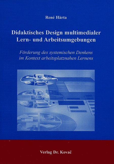 Cover: Didaktisches Design multimedialer Lern- und Arbeitsumgebungen