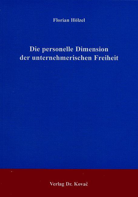 Cover: Die personelle Dimension der unternehmerischen Freiheit