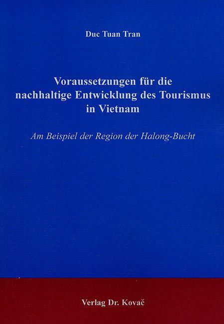 Cover: Voraussetzungen für die nachhaltige Entwicklung des Tourismus in Vietnam