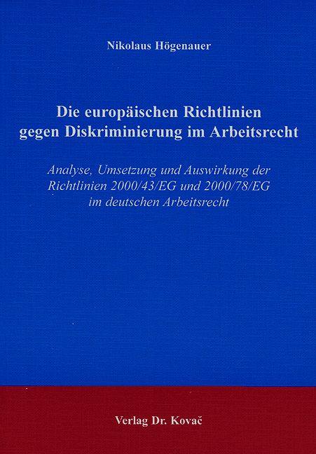 Cover: Die europäischen Richtlinien gegen Diskriminierung im Arbeitsrecht