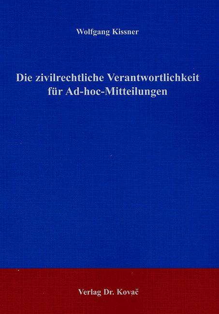 Cover: Die zivilrechtliche Verantwortlichkeit für Ad-hoc-Mitteilungen