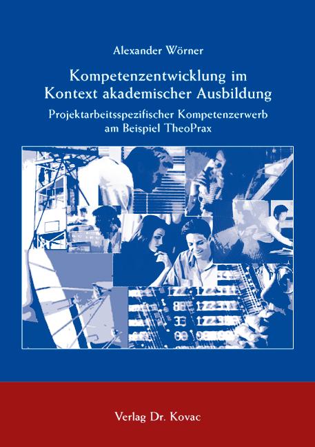 Cover: Kompetenzentwicklung im Kontext akademischer Ausbildung