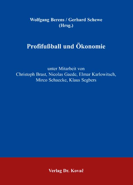 Cover: Profifußball und Ökonomie