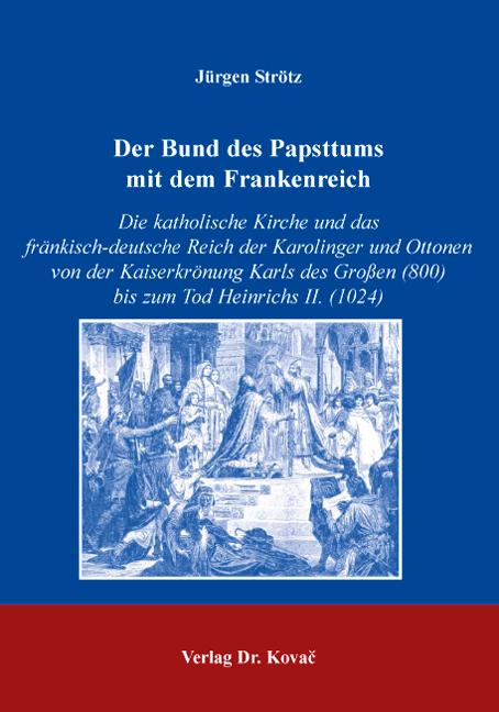 Cover: Der Bund des Papsttums mit dem Frankenreich