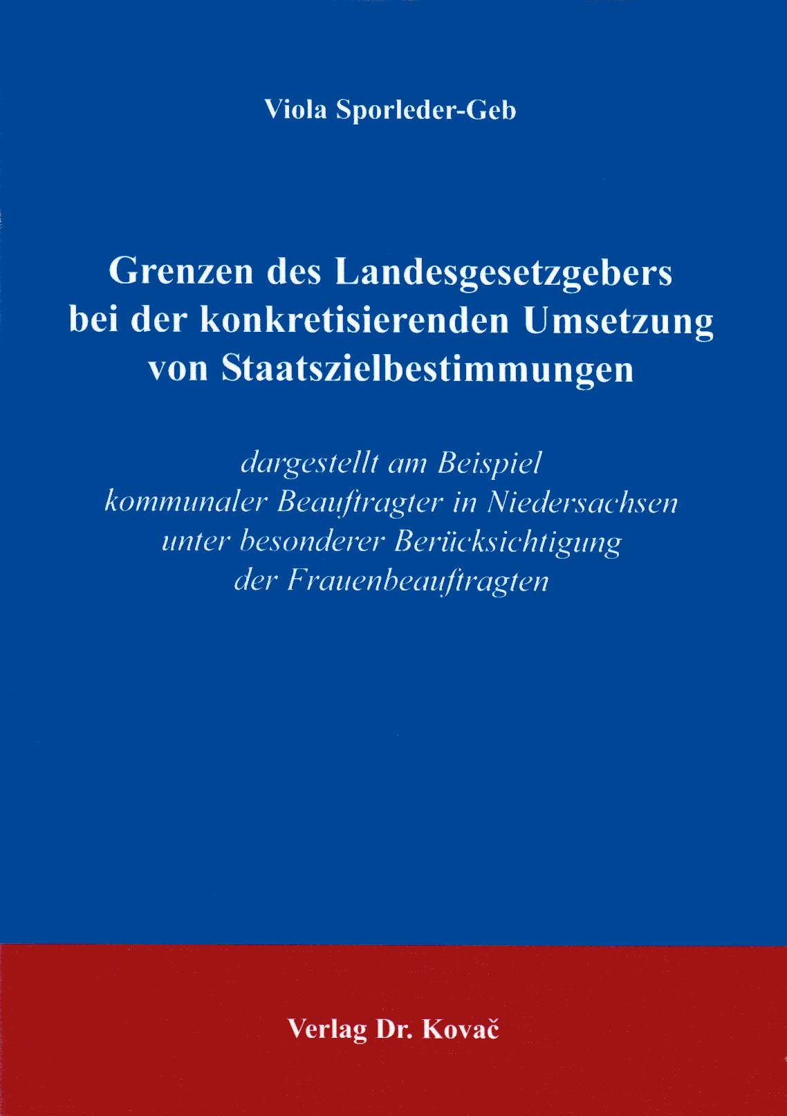 Cover: Grenzen des Landesgesetzgebers bei der konkretisierenden Umsetzung von Staatszielbestimmungen