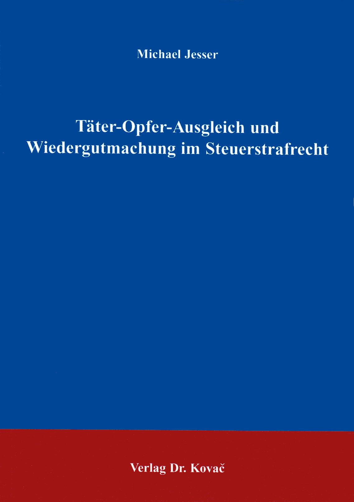 Cover: Täter-Opfer-Ausgleich und Wiedergutmachung im Steuerstrafrecht