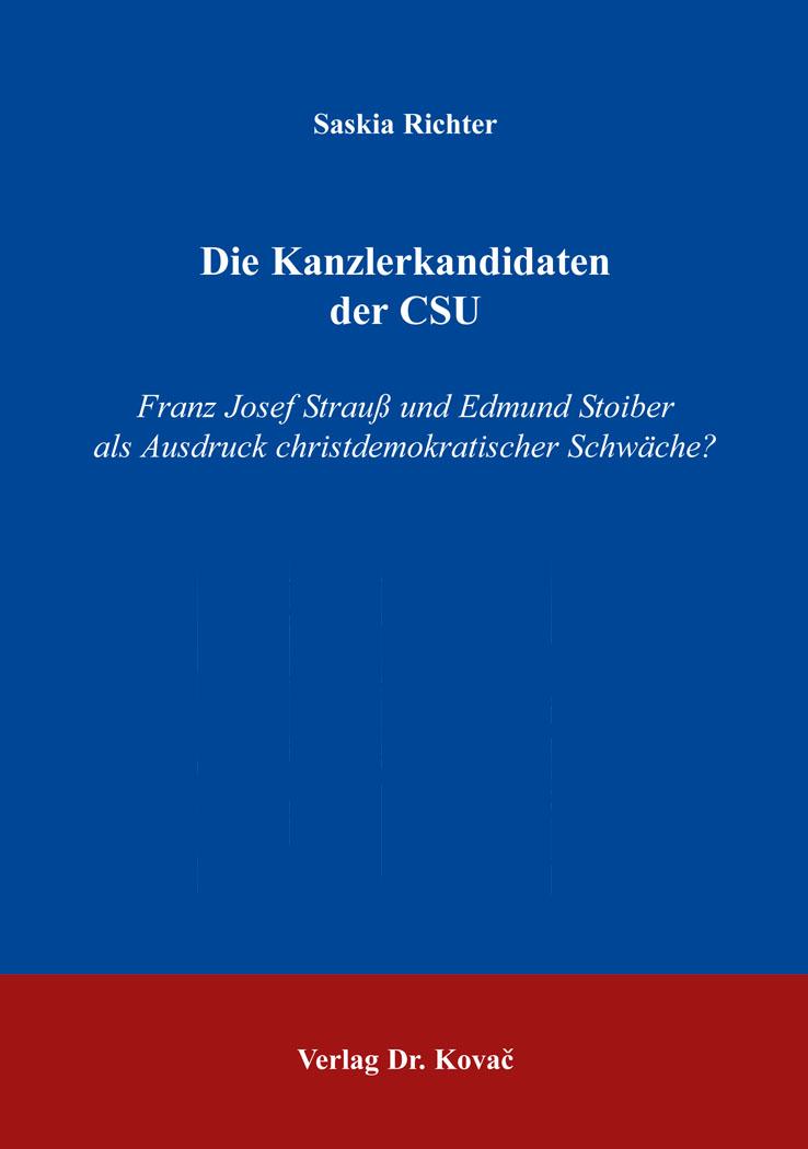 Cover: Die Kanzlerkandidaten der CSU