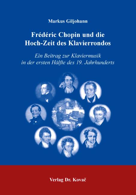Cover: Frédéric Chopin und die Hoch-Zeit des Klavierrondos