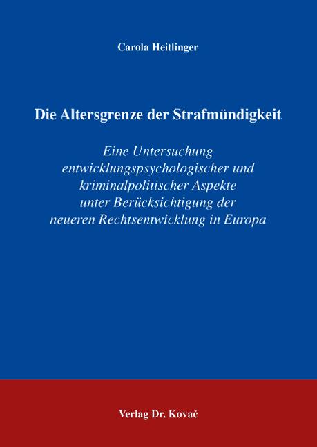 Cover: Die Altersgrenze der Strafmündigkeit