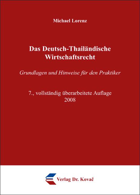Cover: Das Deutsch-Thailändische Wirtschaftsrecht