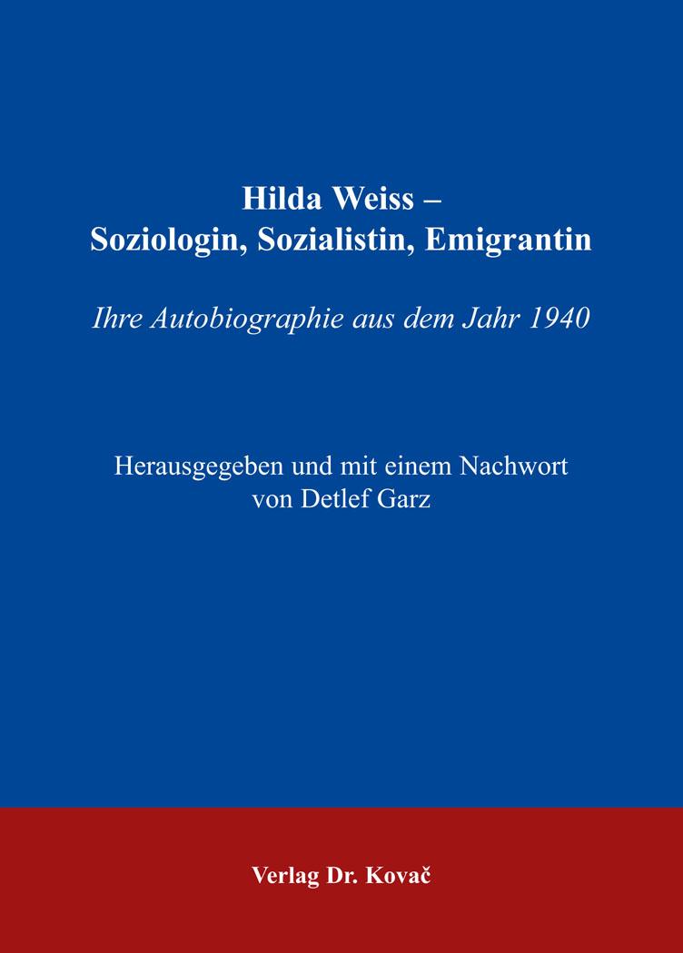 Cover: Hilda Weiss - Soziologin, Sozialistin, Emigrantin
