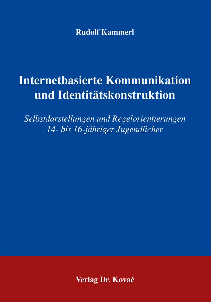 Cover: Internetbasierte Kommunikation und Identitätskonstruktion