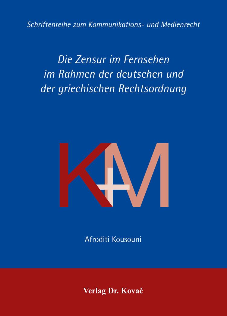 Die Zensur im Fernsehen im Rahmen der deutschen und der griechischen ...