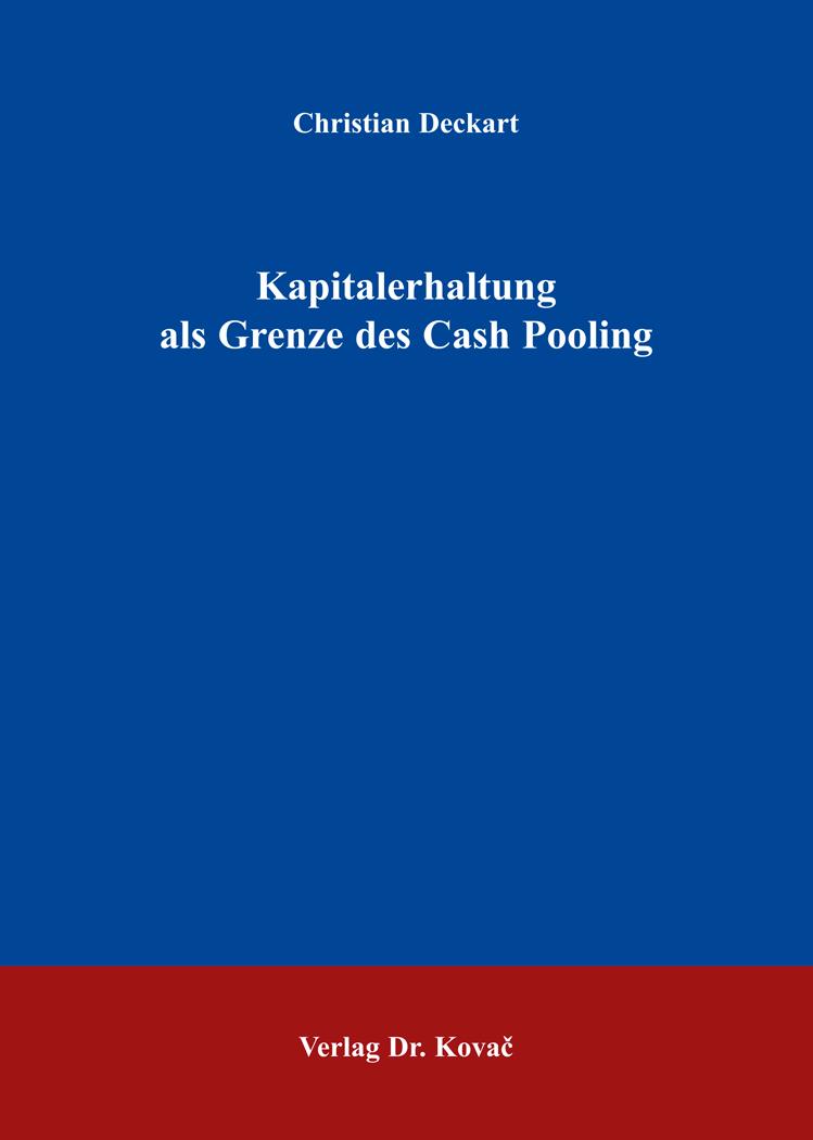 Cover: Kapitalerhaltung als Grenze des Cash Pooling