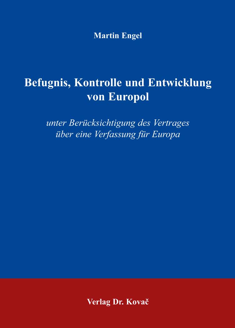 Cover: Befugnis, Kontrolle und Entwicklung von Europol