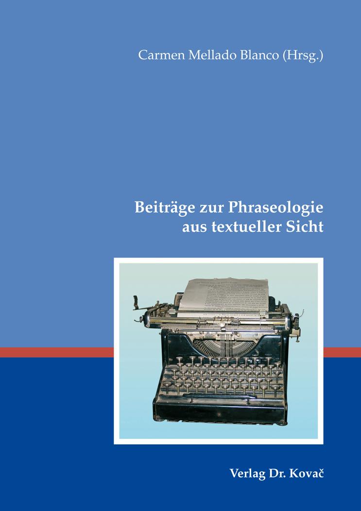 Cover: Beiträge zur Phraseologie aus textueller Sicht