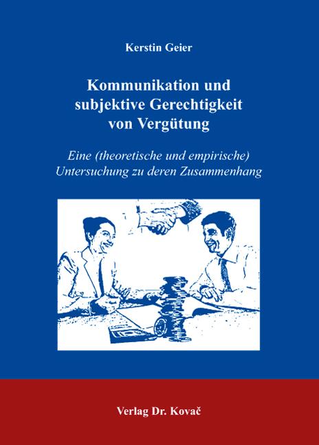 Cover: Kommunikation und subjektive Gerechtigkeit von Vergütung