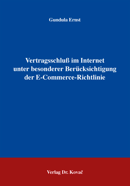 Cover: Vertragsschluß im Internet unter besonderer Berücksichtigung der E-Commerce-Richtlinie