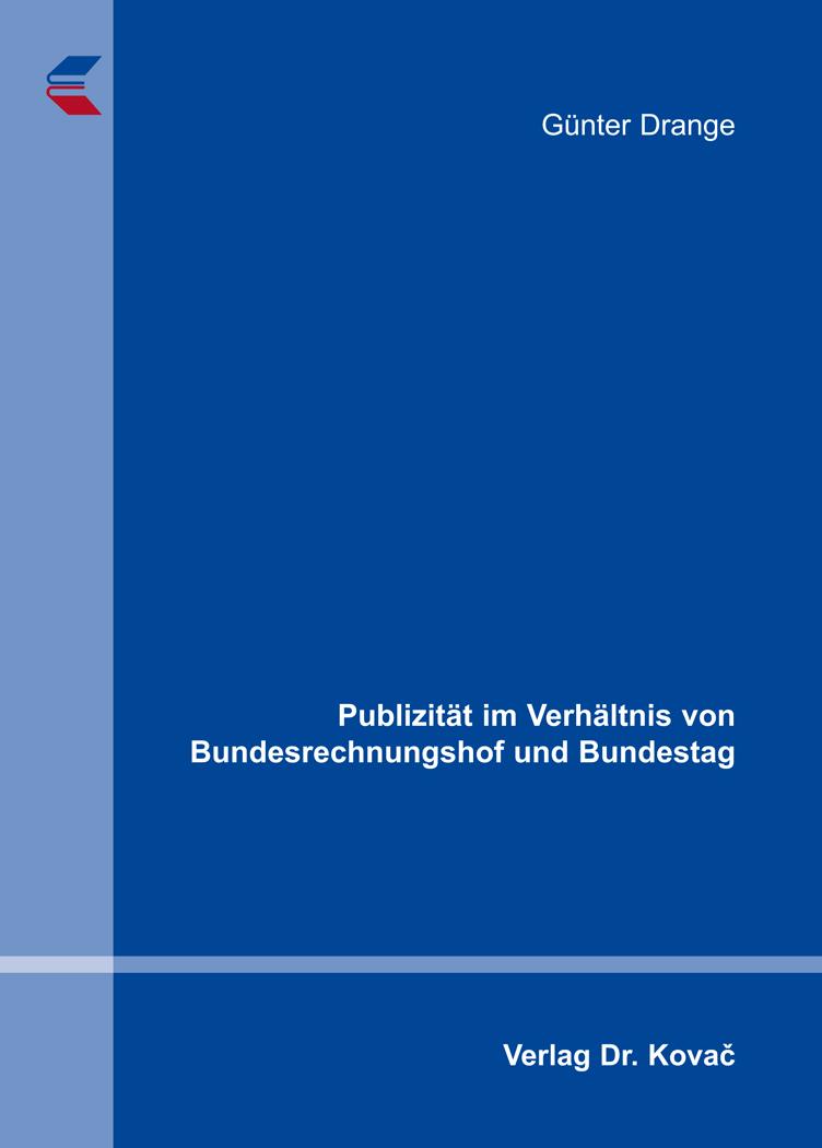 Cover: Publizität im Verhältnis von Bundesrechnungshof und Bundestag