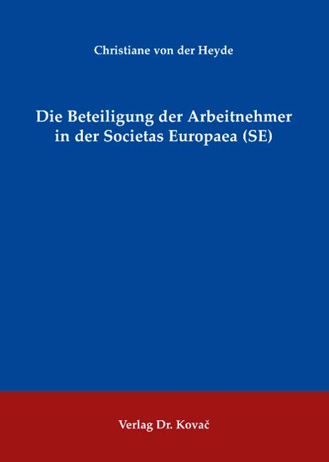 Cover: Die Beteiligung der Arbeitnehmer in der Societas Europaea (SE)