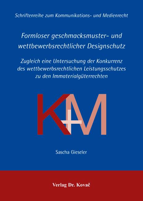 Cover: Formloser geschmacksmuster- und wettbewerbsrechtlicher Designschutz