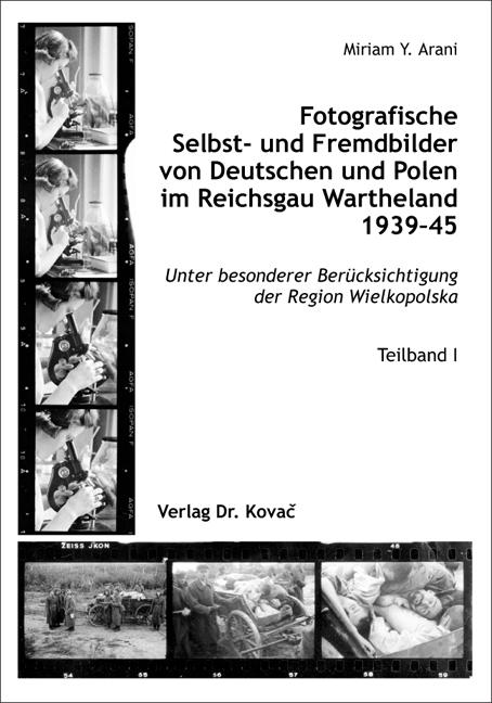 Cover: Fotografische Selbst- und Fremdbilder von Deutschen und Polen im Reichsgau Wartheland 1939–45
