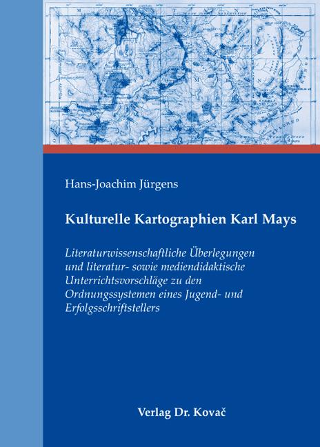 Cover: Kulturelle Kartographien Karl Mays