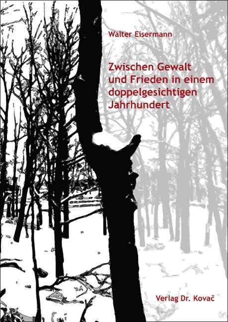 Cover: Zwischen Gewalt und Frieden in einem doppelgesichtigen Jahrhundert