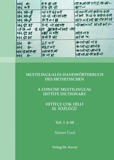 Cover: Multilinguales Handwörterbuch des Hethitischen / A Concise Multilingual Hittite Dictionary Hititçe / Çok Dilli El Sözlüğü