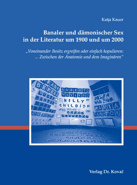 Cover: Banaler und dämonischer Sex in der Literatur um 1900 und um 2000