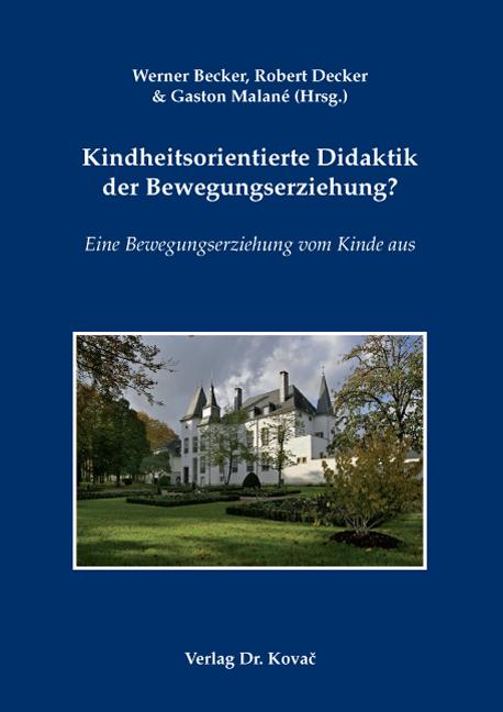 Cover: Kindheitsorientierte Didaktik der Bewegungserziehung?