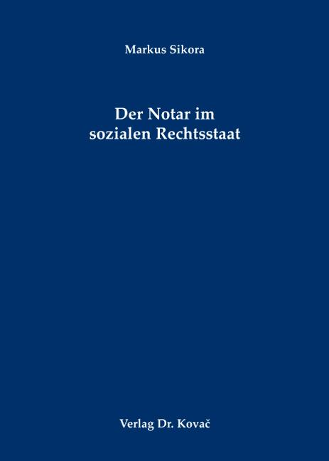 Cover: Der Notar im sozialen Rechtsstaat