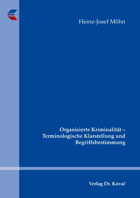 Cover: Organisierte Kriminalität – Terminologische Klarstellung und Begriffsbestimmung