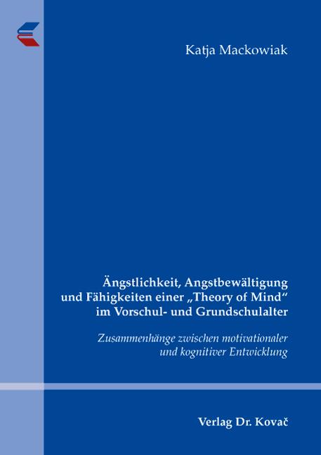 """Cover: Ängstlichkeit, Angstbewältigung und Fähigkeiten einer """"Theory of Mind"""" im Vorschul- und Grundschulalter"""