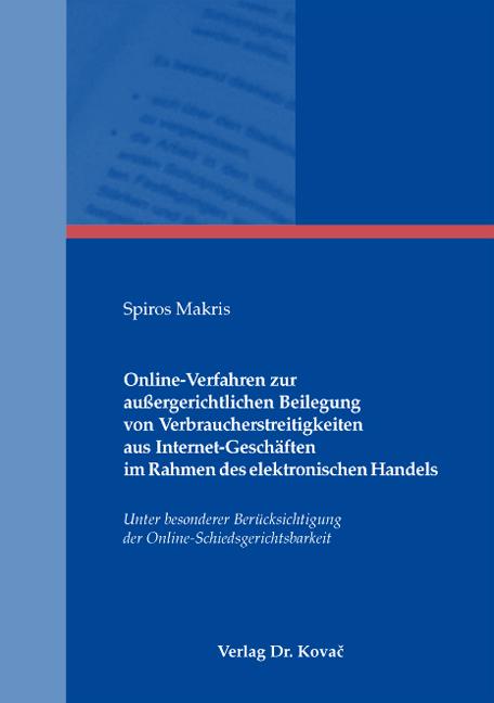 Cover: Online-Verfahren zur außergerichtlichen Beilegung von Verbraucherstreitigkeiten aus Internet-Geschäften im Rahmen des elektronischen Handels