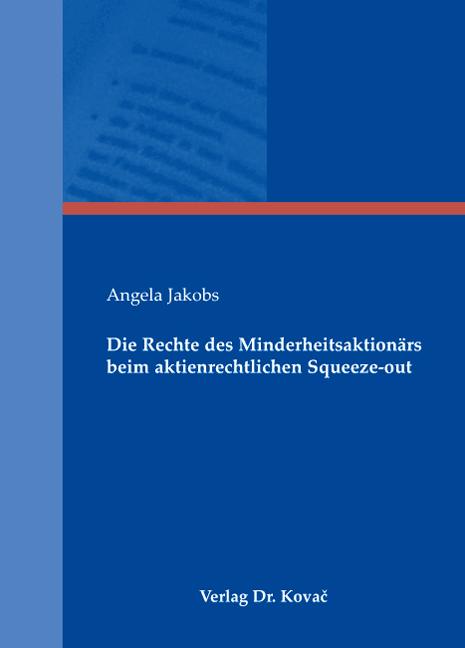 Cover: Die Rechte des Minderheitsaktionärs beim aktienrechtlichen Squeeze-out