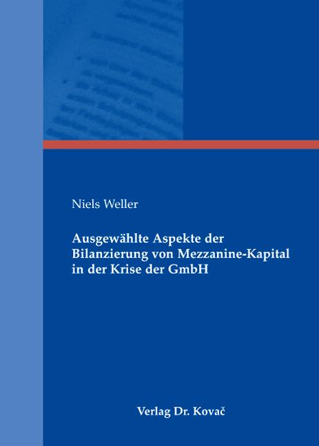 Cover: Ausgewählte Aspekte der Bilanzierung von Mezzanine-Kapital in der Krise der GmbH