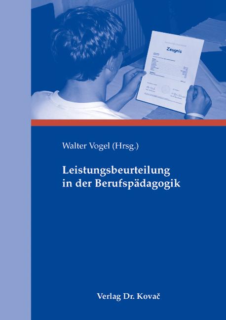 Cover: Leistungsbeurteilung in der Berufspädagogik
