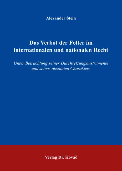 Cover: Das Verbot der Folter im internationalen und nationalen Recht