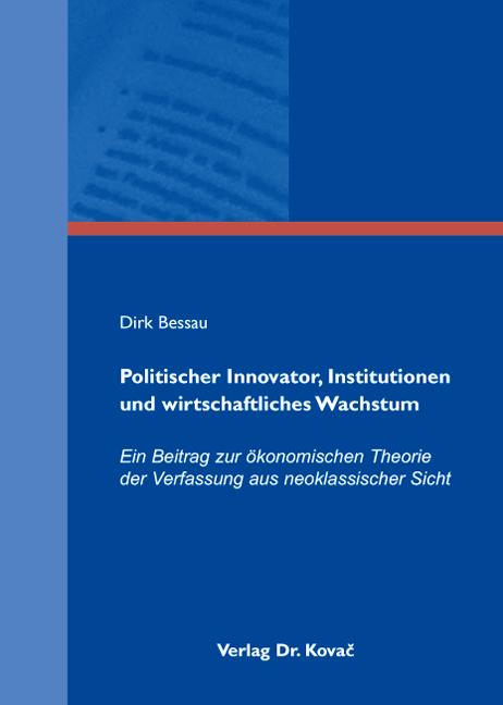 Cover: Politischer Innovator, Institutionen und wirtschaftliches Wachstum