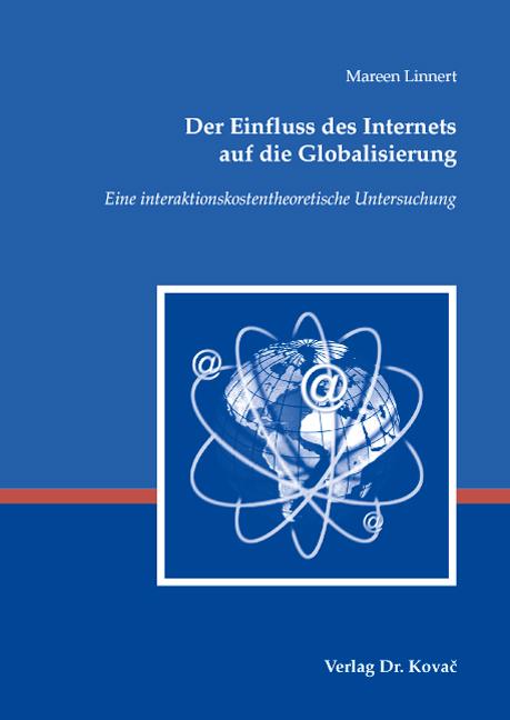 Cover: Der Einfluss des Internets auf die Globalisierung