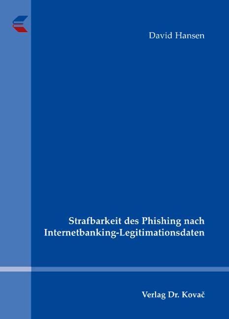 Cover: Strafbarkeit des Phishing nach Internetbanking-Legitimationsdaten
